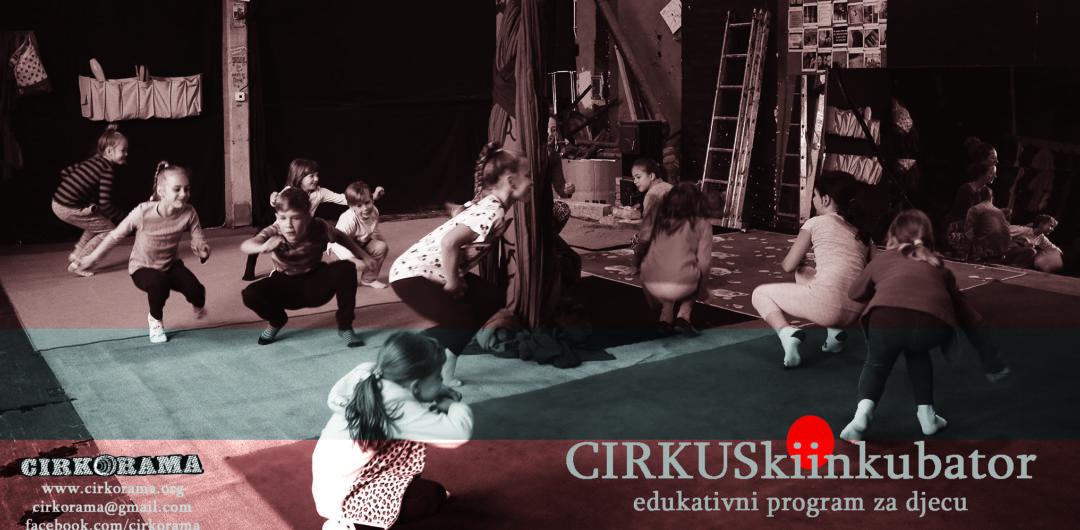 CIRKUSKI INKUBATOR  Edukativni program za djecu